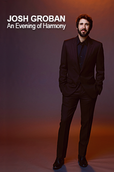Josh Groban An Evening of Harmony