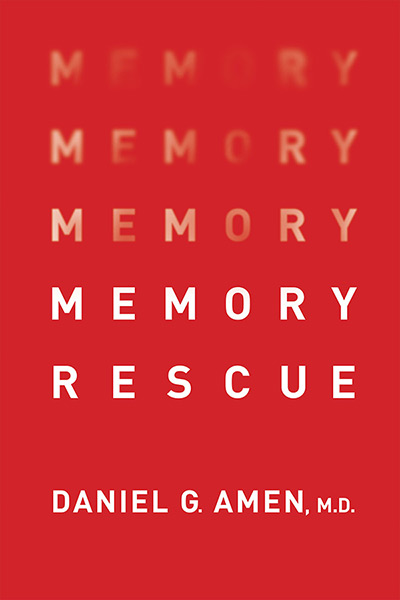 Memory Rescue Daniel G. Amen MD
