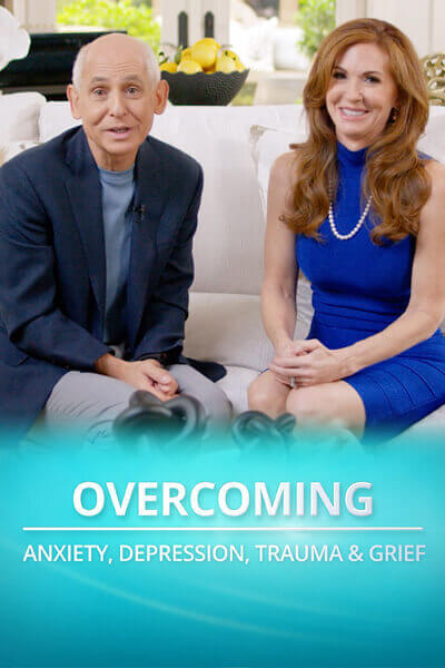 Overcoming Anxiety, Depression, Trauma & Grief