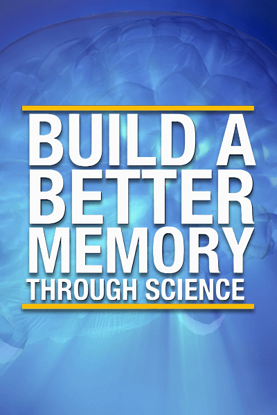 Build a Better Memory Through Science