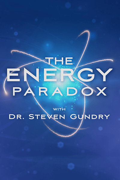 The Energy Paradox with Steven Gundry, MD