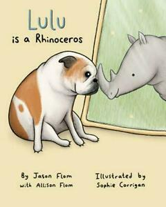"""Book cover of """"Lulu Is A Rhinoceros"""" featuring an illustration of a rhinoceros and French bulldog touching their noses to each other."""