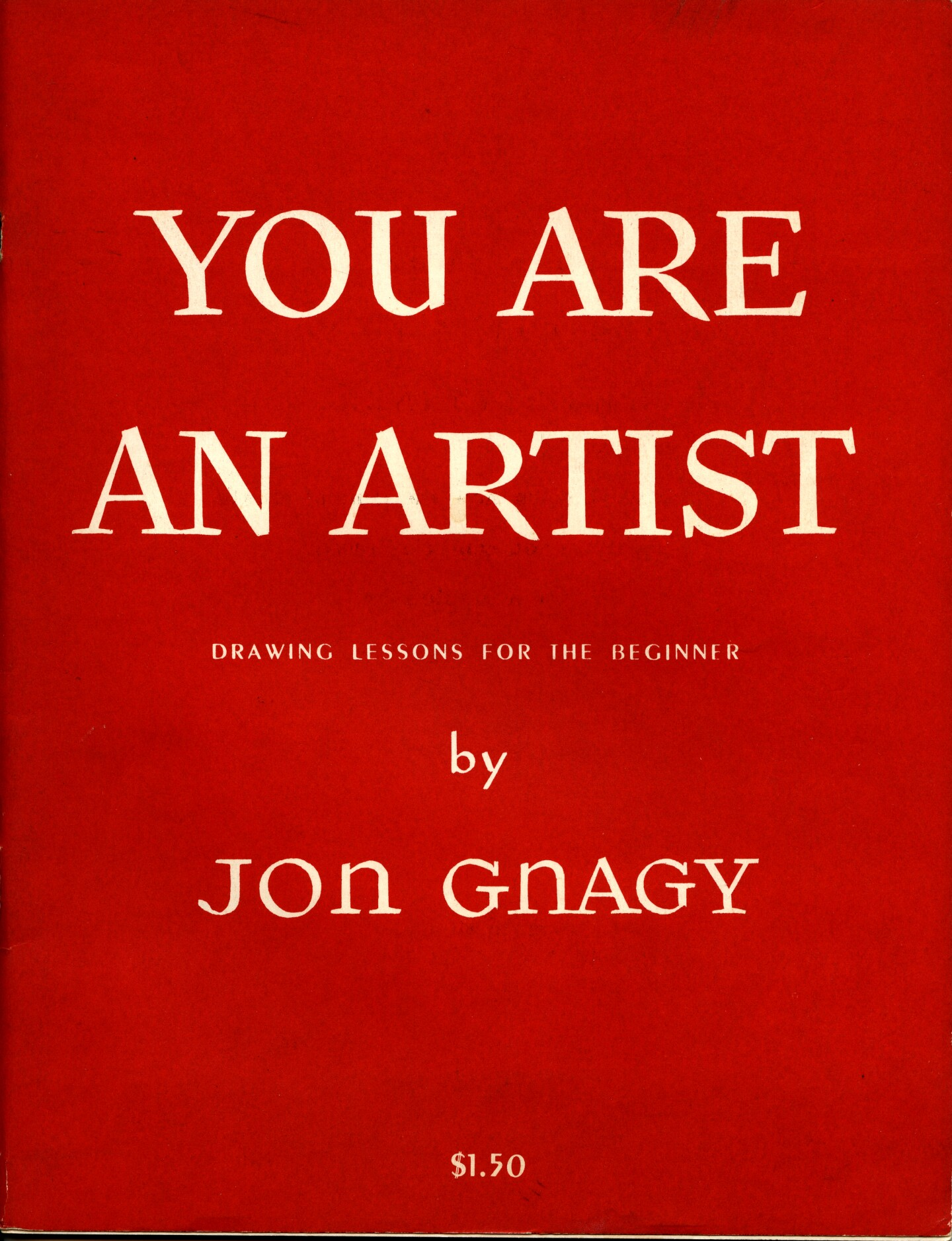 """The book cover for Jon Gnagy's book, """"You Are an Artist."""" It is a red book cover with the words, """"You Are An Artist"""" in big, bold letters. Underneath, it reads """"Drawing lessons for the beginner, by Jon Gnagy."""""""