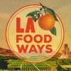 LA Foodways Title Card