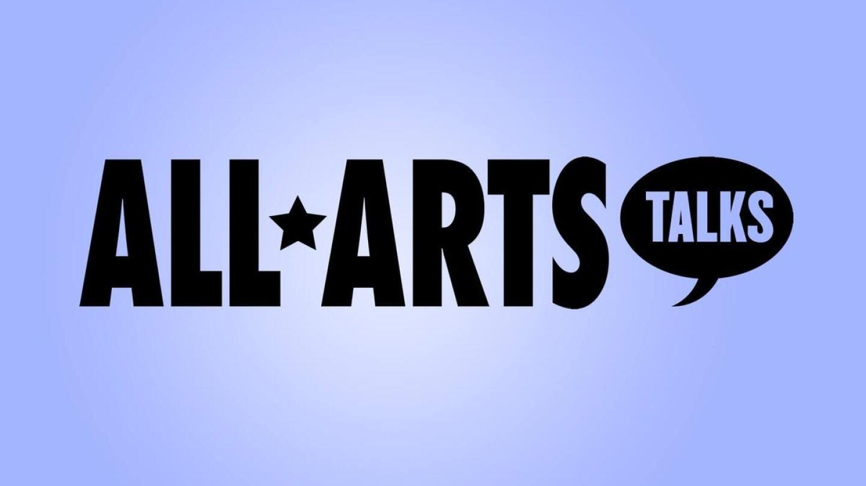 """""""All Arts Talks"""" Key Art"""