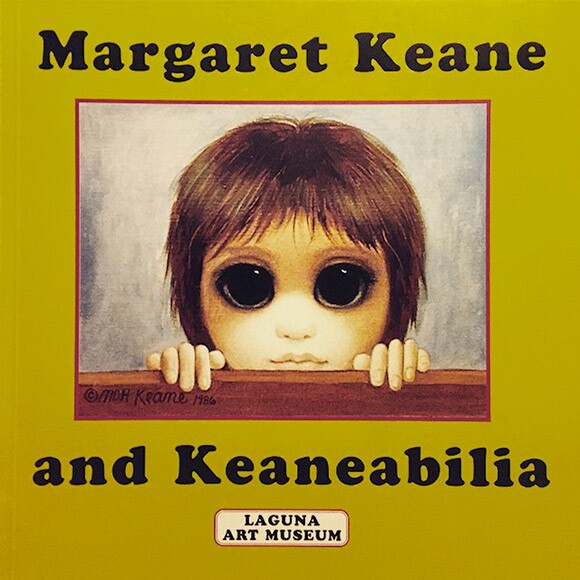 Catalog cover for the exhibition Margaret Keane and Keaneabilia presented at Laguna Art Museum in 2000.   Photo courtesy of Laguna Art Museum.]