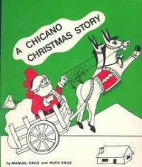 A Chicano Christmas Story by Manuel Cruz was published in 1980 by Bilingual Educational Services