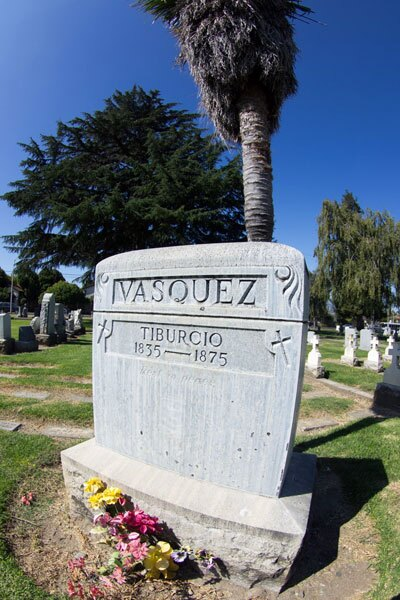 Tomb of Tiburcio Vasquez still attracts visitors and sympathizers to the cause of the dispossessed.