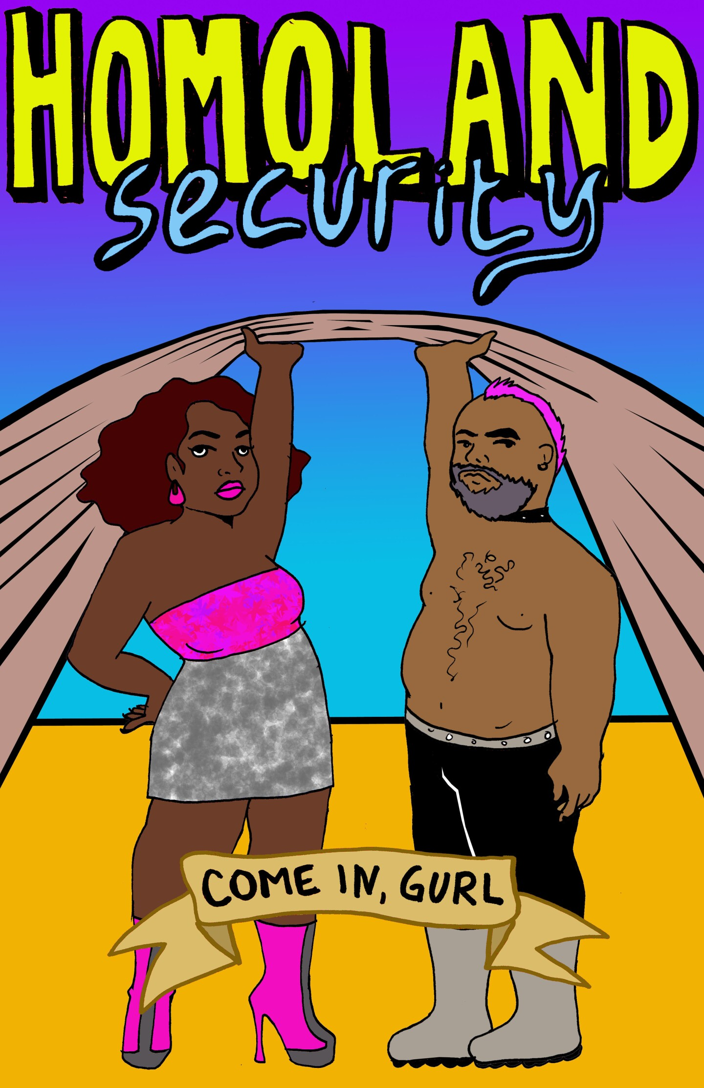 """An illustration by Julio Salgado depicts two people of color lifting up a curtain. At their knees is a banner that reads, """"Come in, gurl."""" Above them, in big, bold letters read: """"Homoland security."""""""