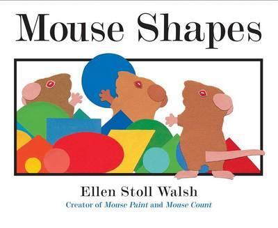 """Book cover of """"Mouse Shapes"""" by Ellen Stoll Walsh featuring illustrations of brown mice with colorful circles, ovals, triangles, squares and more."""