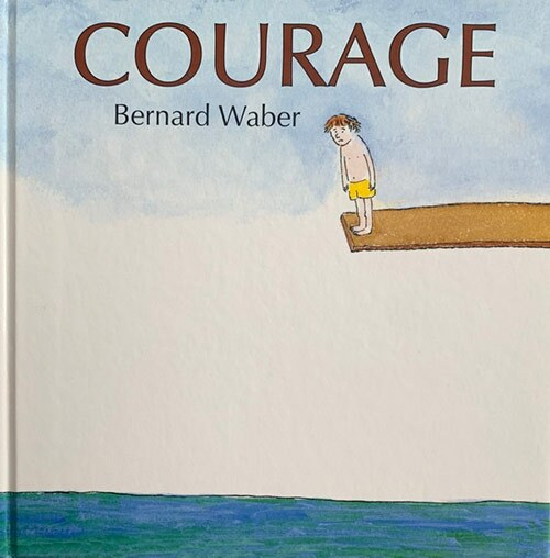 "Book cover of ""Courage"" written and illustrated by Bernard Waber featuring an illustration of a boy on the edge of a high diving board as he looks down at the water. 