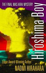 """Hiroshima Boy,"" Naomi Hirahara, Prospect Park Books"