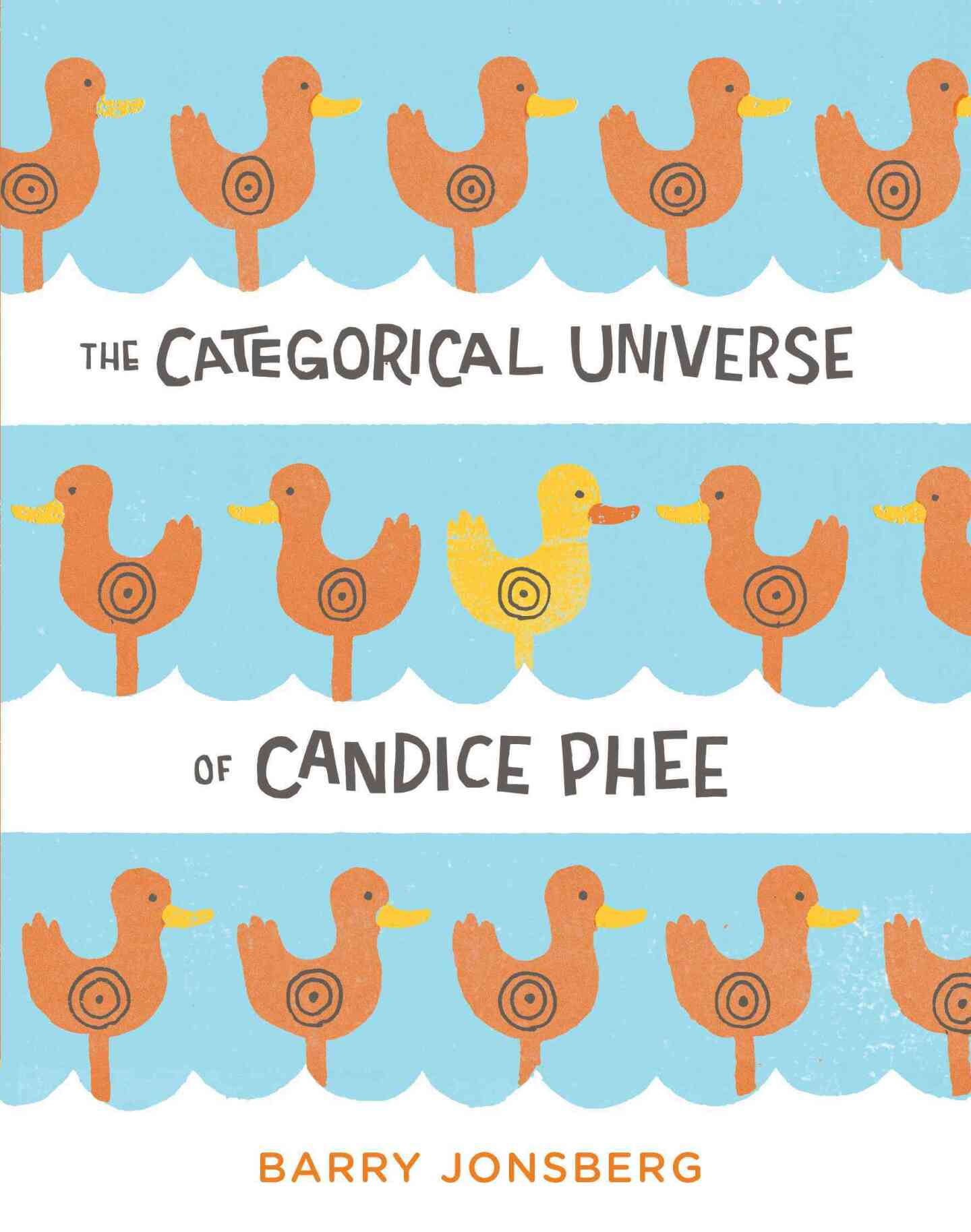 """Book cover of """"The Categorical Universe Of Candice Phee,"""" featuring rows of orange ducks over a blue and white background. One duck near the center is yellow."""