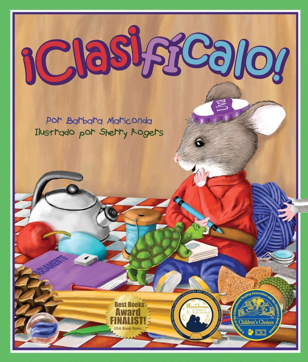 """La portada de un libro para niños dice """"¡Clasifícalo!"""" escrito por Barbara Mariconda e ilustrado por Sherry Rogers y tiene una ilustración de un ratón rodeado de objetos aleatorios como una tetera, una manzana, una tortuga, un libro, etc."""