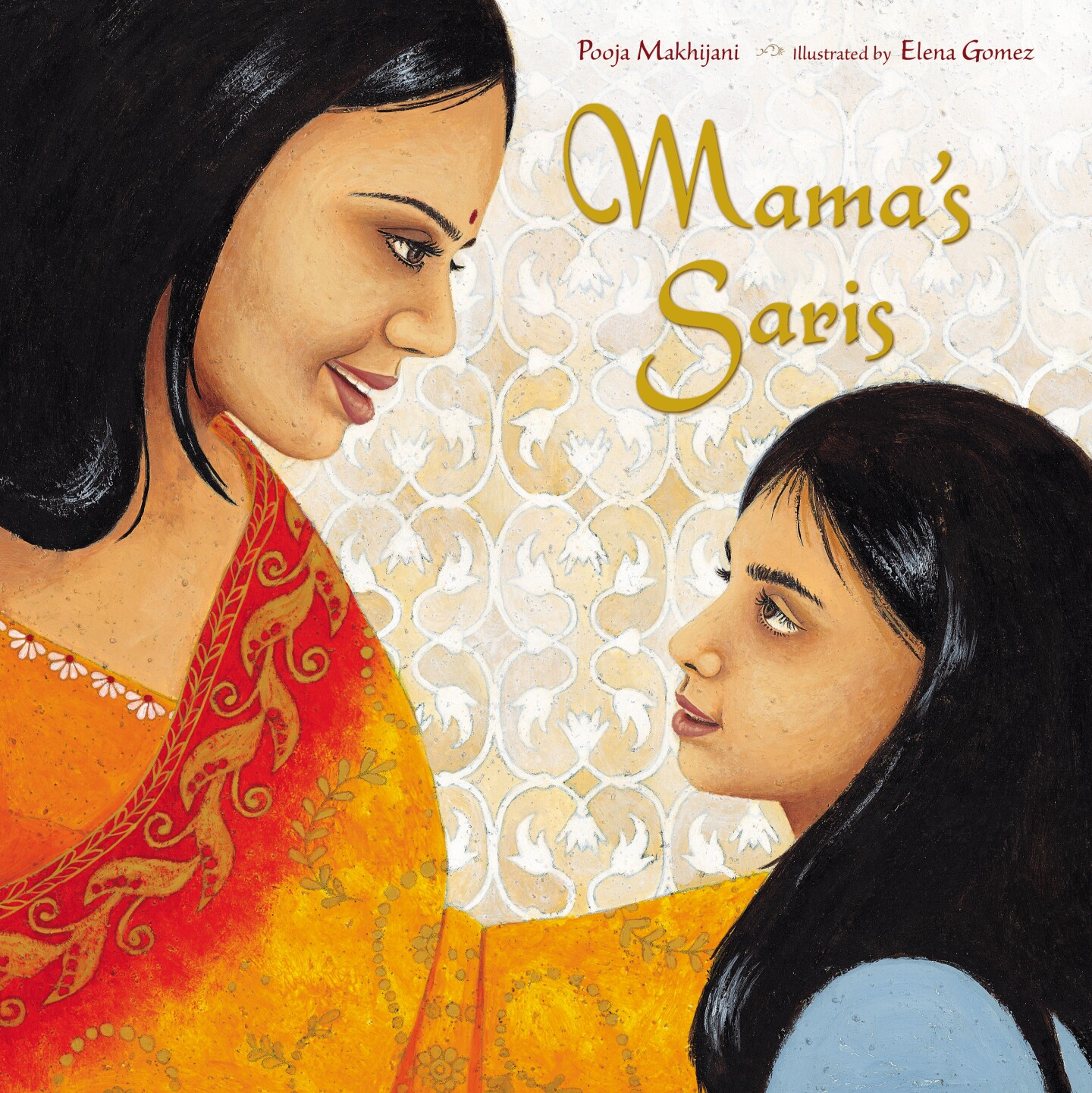"Book cover of ""Mama's Saris"" written by Pooja Makhijani and illustrated by Elena Gomez featuring an illustration of a mother in a sari looking at a small girl. Both have long, black hair."