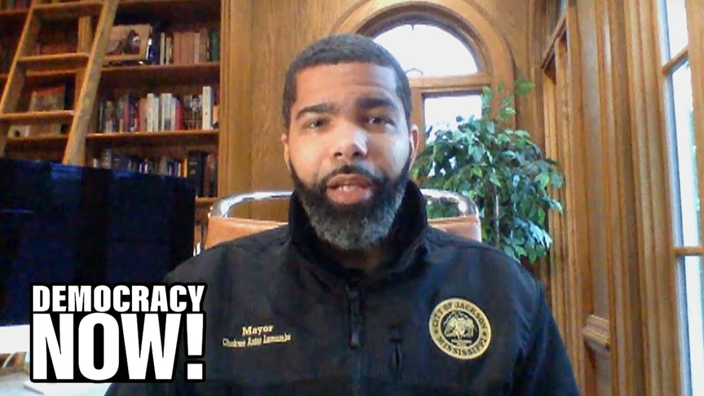 "Jackson Mayor Chokwe Antar Lumumba speaks on ""Democracy Now!"""