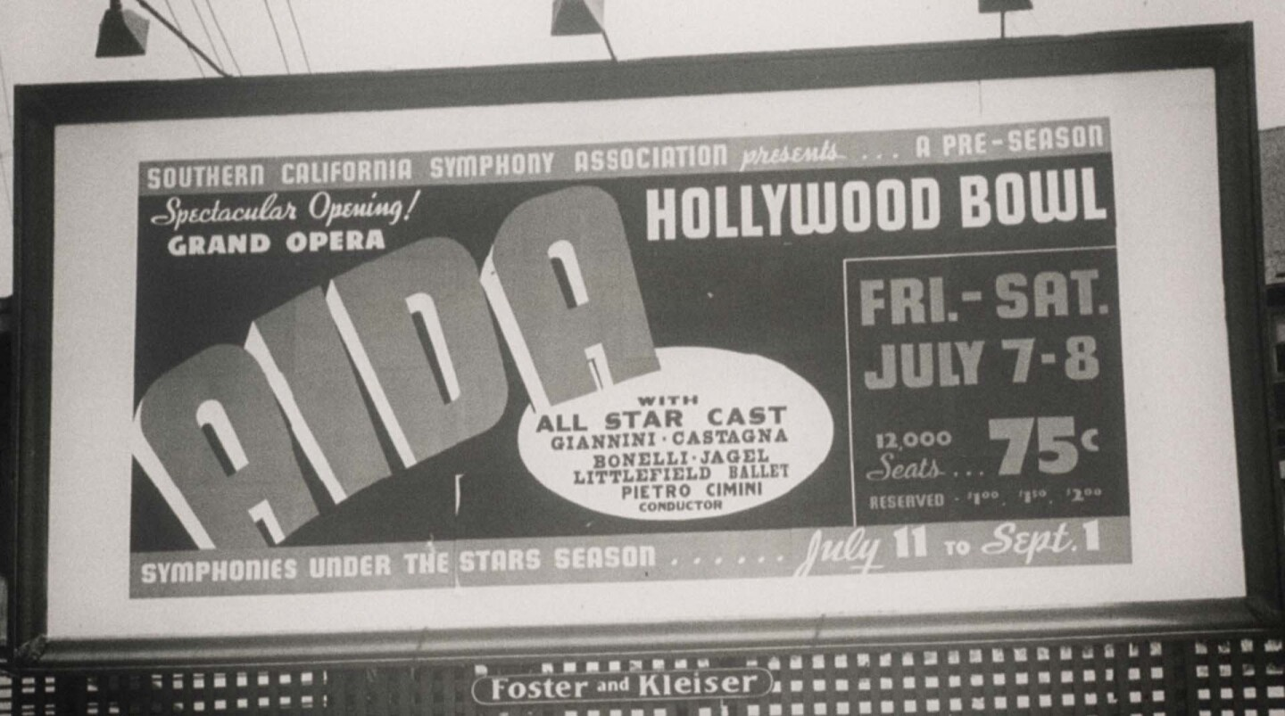 Billboard advertisement for pre-season performance of Verdi's grand opera Aida, Pietro Cimini, conducting. July 7-8, 1939. | Hollywood Bowl archival photographs by Otto Rothschild. Used by Permission of The Music Center Archives