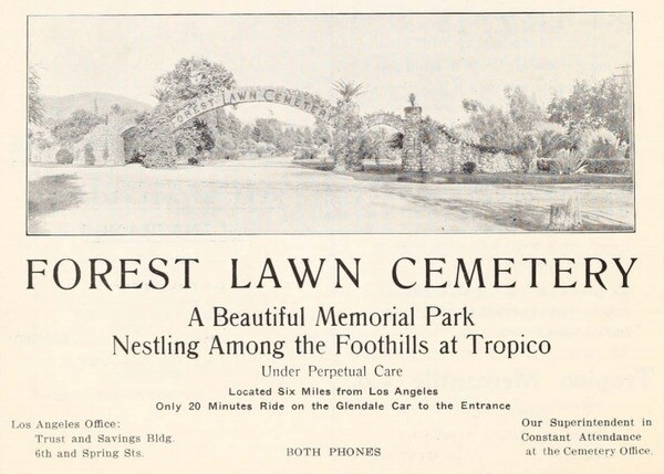 Forest Lawn Cemetery (now Memorial Park) opened in 1906 in Tropico. Advertisement from the 1912 brochure 'Glendale, California: The Jewel City,' courtesy of the Glendale Public Library's Promotional Brochures of Tropico and Early Glendale.