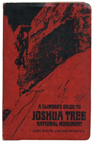 The 1979 edition of John Wolfe and Bob Dominick's A Climber's Guide to Joshua Tree National Monument.