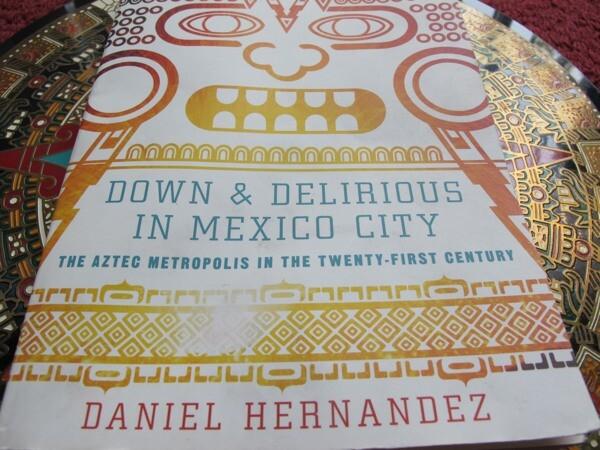 down-delirious-mexico-daniel-hernandez