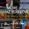More of What You Love - PBS SoCal, KCET, Link TV are Public Media Group of Southern California