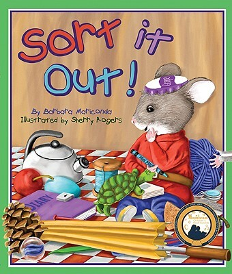 """Book cover of """"Sort it Out!"""" written by Barbara Mariconda and illustrated by Sherry Rogers"""