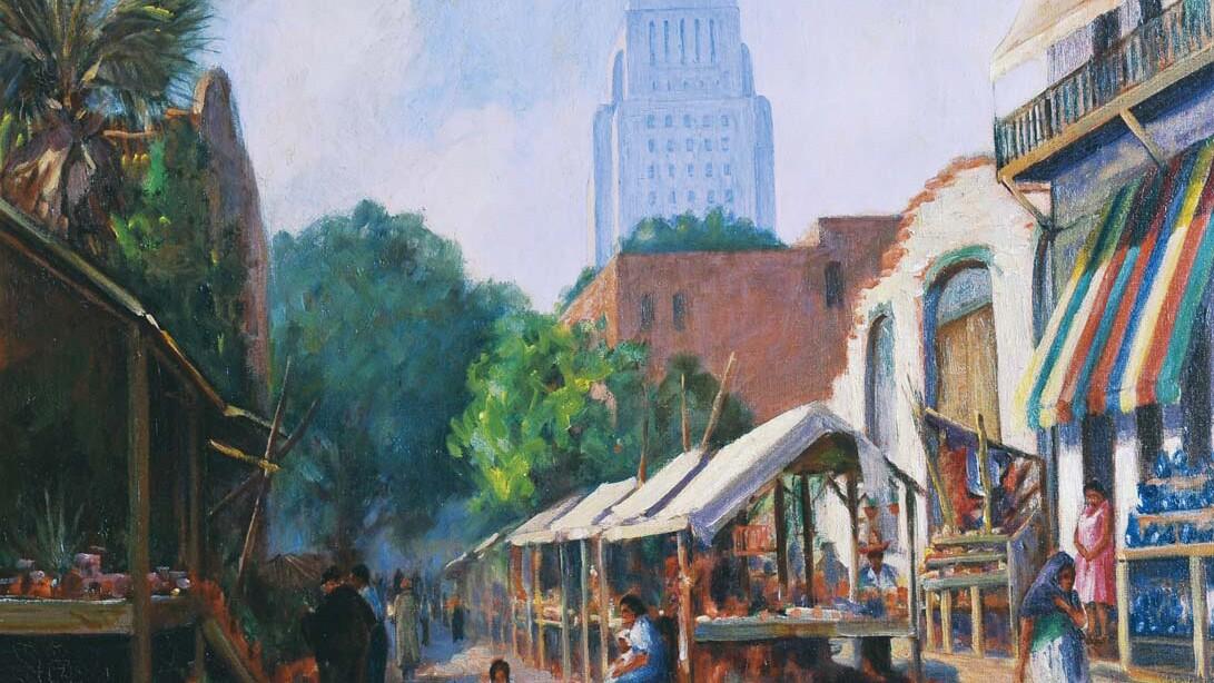 """Vera C. M. Staples, """"Olvera Street, El Pueblo de Los Angeles (with Los Angeles City Hall in the background),"""" c. 1935, oil on canvas"""