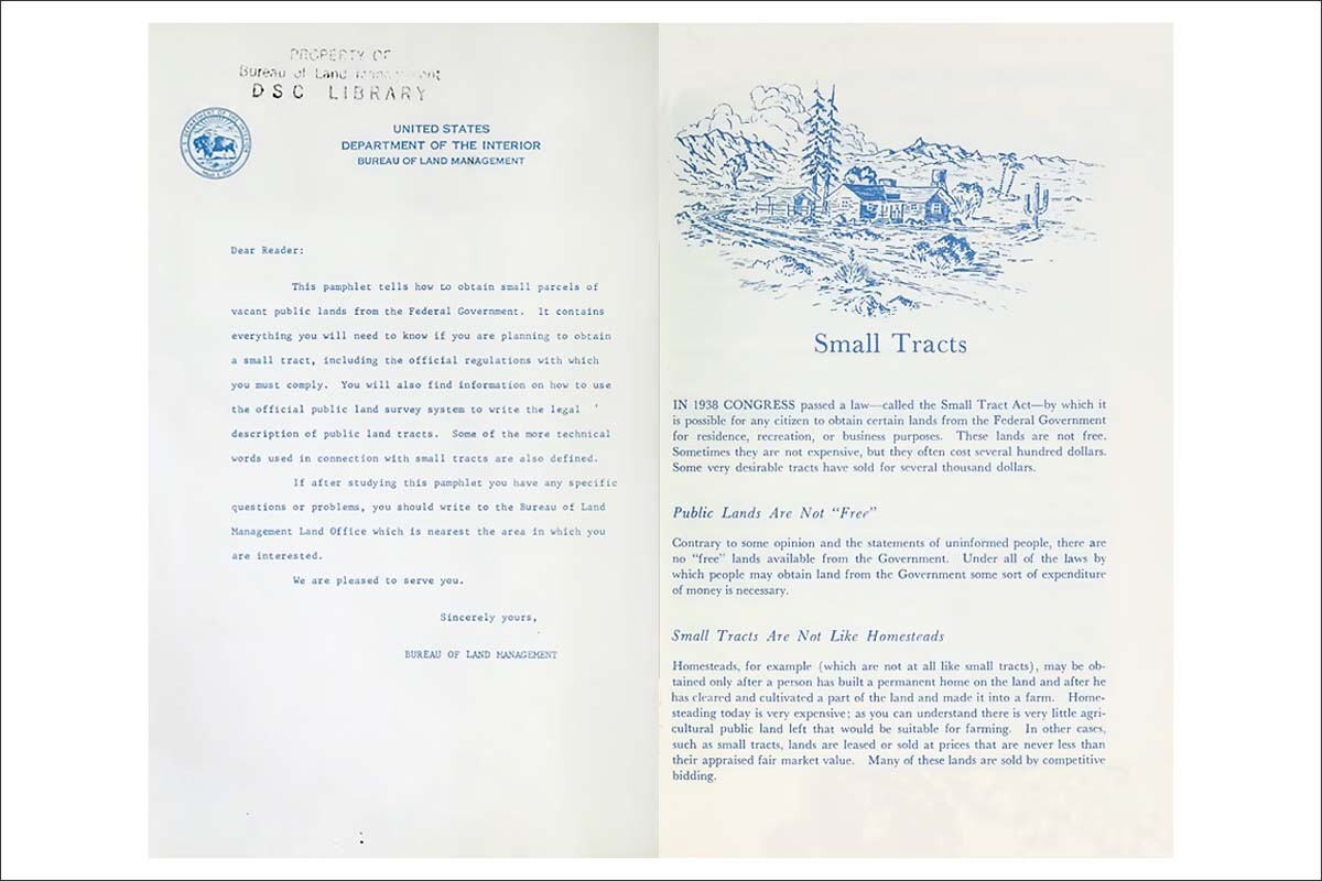 This Bureau of Land Management Small Tracts brochure published in 1958 explains how to obtain your own small parcel of vacant land from the federal government.