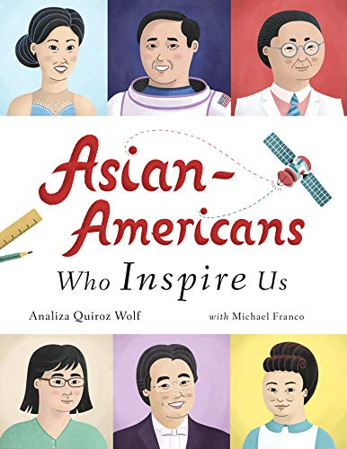 "Book cover of ""Asian-Americans Who Inspire Us"" written by Analiza Quiroz Wolf and illustrated by Tuire Siiriainen featuring small illustrations of faces of Asian Americans"