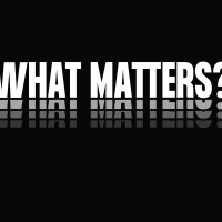 "White capital letters over black read ""What Matters?"""