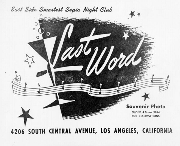 Flyer for The Last Word night club on Central Avenue, 'The East Side Smartest Sepia Night Club, ca. 1943 | Photo: Shades of L.A. Collection, Los Angeles Public Library