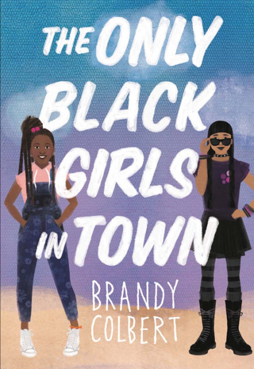 """""""The Only Black Girls in Town"""" by Brandy Colbert book cover. 