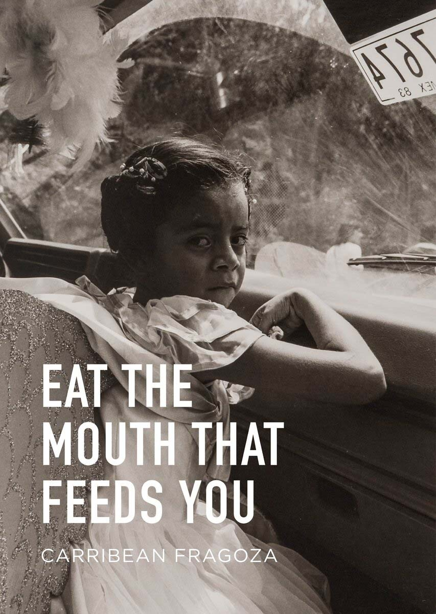 """""""Eat the Mouth That Feeds You"""" by Carribean Fragoza book cover. 