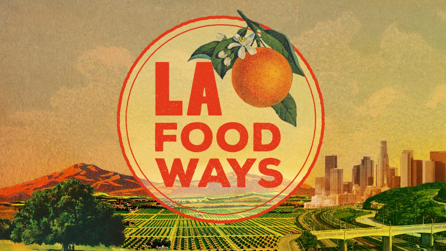 LA Foodways Title Card