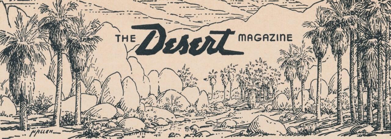 Norton Allen's masthead for the original Desert Magazine, a favorite of desert rats. | Courtesy of Ethel Allen