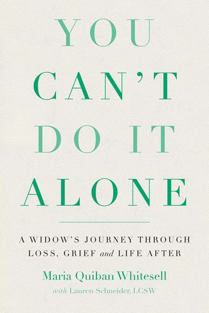 """""""You Can't Do It Alone: A Widow's Journey through Loss, Grief and Life After"""" by Maria Quiban Whitesell book cover. 