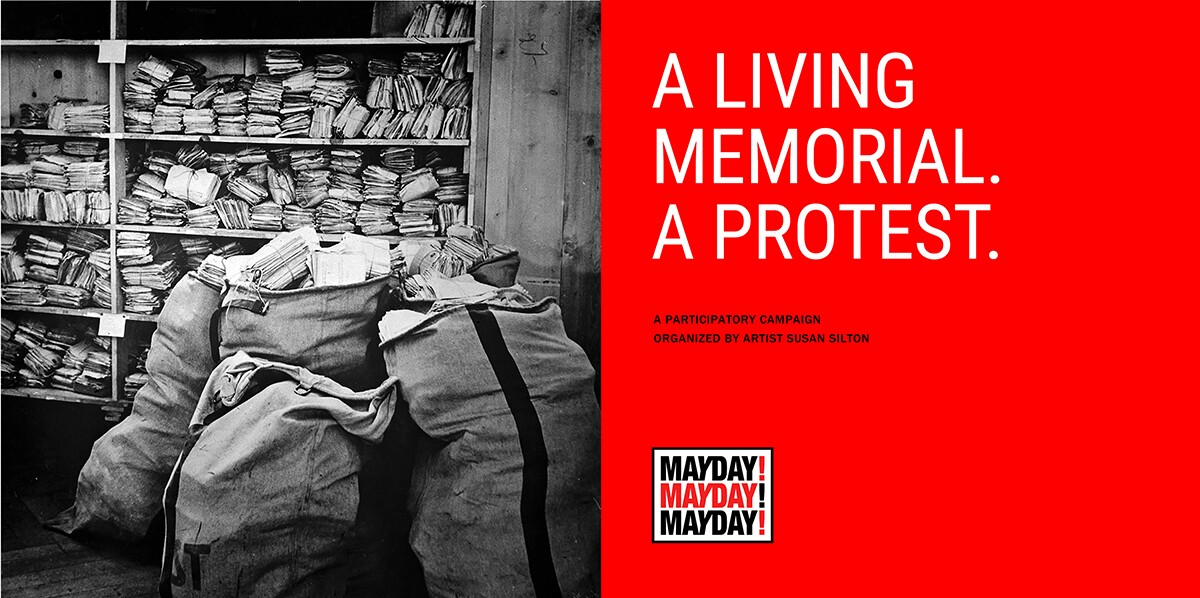 "The landing page of Susan Silton's ""Mayday! Mayday! Mayday!"" project features a black and white image of mail bags and the words ""A living memorial. A protest."" 