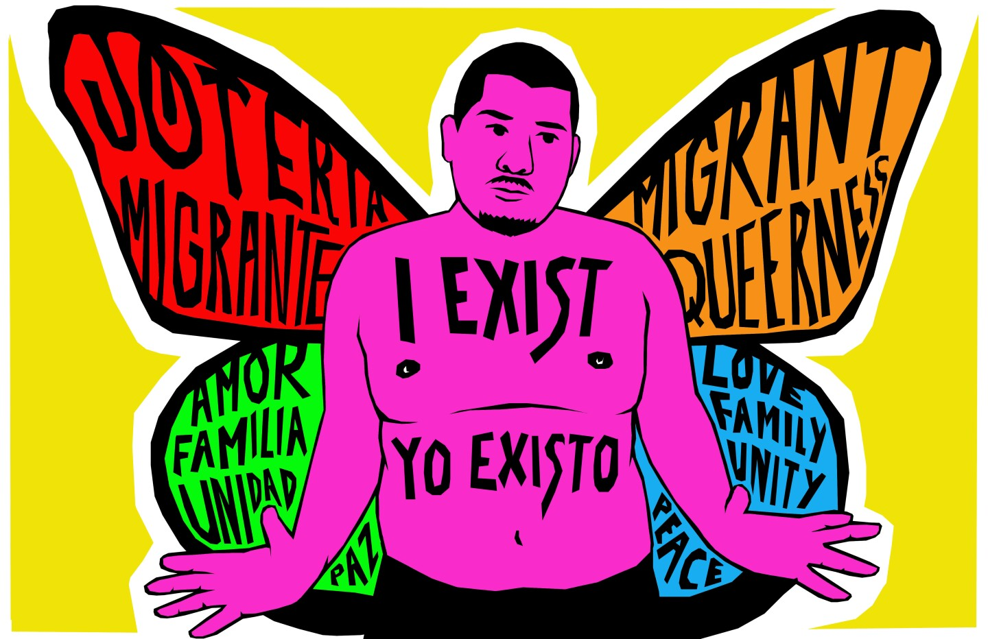 """An illustration by Julio Salgado depicts a pink shirtless individual with multicolored butterfly wings. Each segment of the wing has different words and phrases. The right wing is in English, reading: """"Migrant queerness"""" and """"Love, family, unity, peace."""" The left wing is in Spanish, reading: """"Joteria migrante,"""" and """"Amor, familia, unidad, paz."""""""