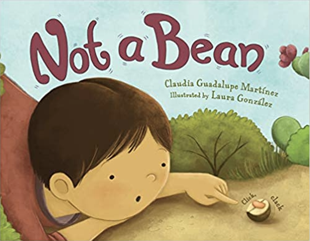 """Book cover of """"Not a Bean"""" written by Claudia Guadalupe Martínez and illustrated by Laura González featuring an illustration of a boy kneeling on the ground as he points at a Mexican jumping bean."""