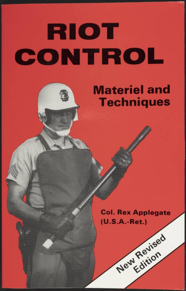 Riot Control Materials and Techinques by Col. Rex Applegate, 1981, cover. | Los Angeles Webster Commission records, 1931-1992, USC Digital Libraries