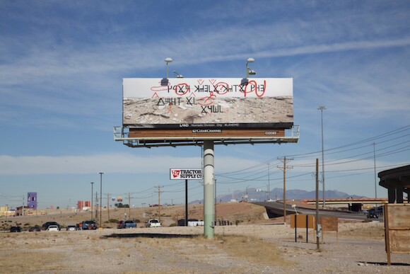 Daniel R. Small, Pending Cipher for the Open Present,10 billboards, Las Cruces, NM, 2015. A LAND Exhibition: The Manifest Destiny Billboard Project. | Image courtesy of Zoe Crosher and LAND (Los Angeles Nomadic Division)